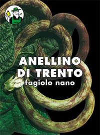 fagiolo nano magiatutto anellino di Trento